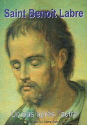 Saint Benoît Labre ; un pas après l'autre - Couverture - Format classique