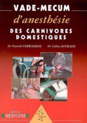 Vade-mecum d'anesthésie des carnivores domestiques - Couverture - Format classique