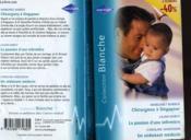 Chirurgiens A Singapour Suivi De La Passion D'Une Infirmiere Suivi D'Un Seduisant Medecin (Surgeon Rivals - Making Babies - Definitely Maybe) - Couverture - Format classique