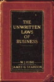 Vente livre :  The unwritten laws of business  - W. J. King - James G. Skakoon