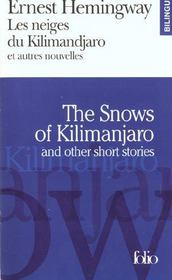 Vente livre :  Les neiges du Kilimandjaro ; et autres nouvelles ; the snows of Kikimanjaro ; and other short stories  - Ernest Hemingway
