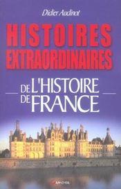 Histoires Extraordinaires De L'Histoire De France - Intérieur - Format classique