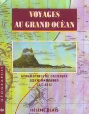 Voyages Au Grand Ocean ; Geographies Du Pacifique Et Colonisation, 1815-1845 - Intérieur - Format classique