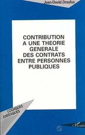 Contribution A Une Theorie Generale Des Contrats Entre Personnes Publiques - Intérieur - Format classique