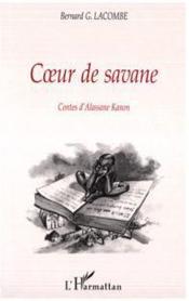 Coeur De Savane ; Contes D'Alassane Kanon - Couverture - Format classique