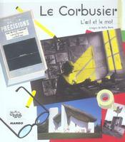 Le Corbusier, l'oeil et le mot - Intérieur - Format classique