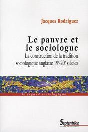 Le pauvre et le sociologue ; la construction de la tradition sociologique anglaise 19e-20e siècles - Intérieur - Format classique