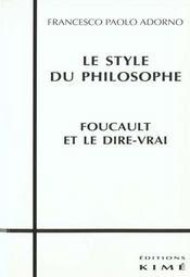 Le style du philosophe ; Foucault et le dire-vrai - Intérieur - Format classique