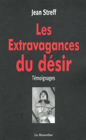Les extravagances du désir ; témoignages - Intérieur - Format classique