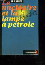 Le Nucleaire Et La Lampe A Petrole - Couverture - Format classique