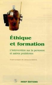 Ethique Et Formation. L'Intervention Sur La Personne Et Autres Problemes - Couverture - Format classique