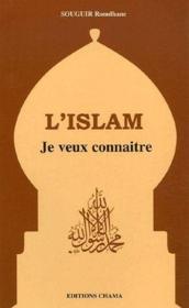 L'islam ; je veux connaître - Couverture - Format classique