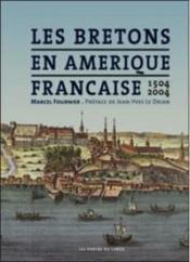 Les Bretons en Amérique française ; 1504-2004 - Couverture - Format classique
