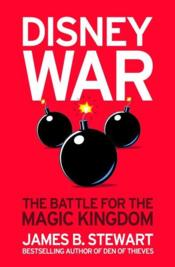Vente livre :  Disneywar ; the battle for the magic kingdom  - James B. Stewart
