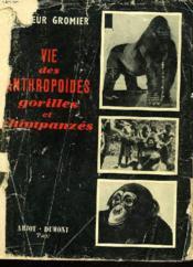 Vie Des Anthropoïdes - Gorilles Et Chimpanzes. Grands Fauves D'Afrique Iii. - Couverture - Format classique
