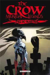 Vente  The crow - midnight legends t.1 ; pas de quartier  - Jerry Prosser - Charlie Adlard
