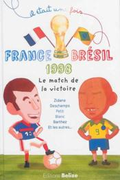 Vente  France-Brésil 1998 ; Zidane, Deschamps et les autres  - Laurent Begue - Fred Pinero