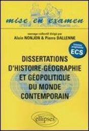 Dissertations D'Histoire-Geographie Et Geopolitique Du Monde Contemporain Ecs - Intérieur - Format classique