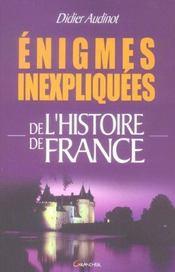 Enigmes Inexpliquees De L'Histoire De France - Intérieur - Format classique