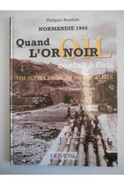 Quand l'or noir coulait a flots ; normandie 44 - Couverture - Format classique