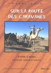 Sur les routes des caravanes t.3 ; d'Atar à Néma - Intérieur - Format classique