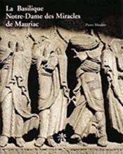 La basilique notre-dame-des-miracles de Mauriac - Couverture - Format classique
