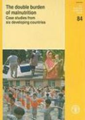 Double burden of malnutrition. case studies from six developing countries (food and nutrition n. 84) - Couverture - Format classique