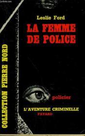 La Femme De Police. Collection L'Aventure Criminelle N° 41 - Couverture - Format classique
