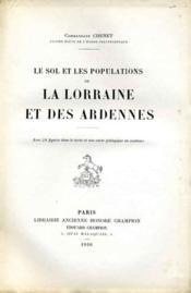 Le sol et les populations de la Lorraine et des Ardennes.