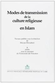 Modes de transmission de la culture religieuse en Islam - Couverture - Format classique