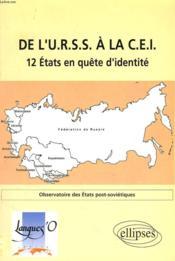De L'Urss A La Cei 12 Etats En Quete D'Identite Observatoire Des Etats Post-Sovietiques - Couverture - Format classique