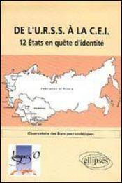 De L'Urss A La Cei 12 Etats En Quete D'Identite Observatoire Des Etats Post-Sovietiques - Intérieur - Format classique