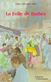 La folle de Barbès - Couverture - Format classique