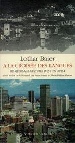 A La Croisee Das Langues ; Du Metissage Culturel D'Est En Ouest - Intérieur - Format classique