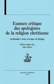 Examen Critique Des Apologistes De La Religion Chretienne ; Attribuable A Jean Levesque De Burigny - Intérieur - Format classique