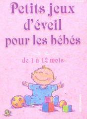 Petits Jeux D'Eveil Pour Les Bebes De 1 A 12 Mois - Intérieur - Format classique