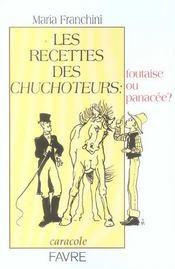 Les Recettes Des Chuchoteurs : Foutaise Ou Panacee ? - Intérieur - Format classique