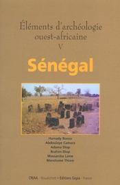 Éléments d'archéologie ouest-africaine t.5 ; Sénégal - Intérieur - Format classique