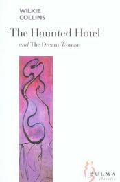 Vente livre :  The haunted hotel ; the dream-woman  - Wilkie Collins