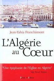 Algerie Au Coeur Itineraire D Un Pretre - Intérieur - Format classique