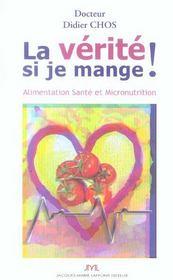 La Verite Si Je Mange ! Alimentation Sante Et Micronutrition - Intérieur - Format classique
