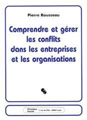 Comprendre et gérer les conflits dans les entreprises et les organisations - Couverture - Format classique