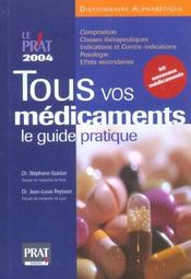 Tous Vos Medicaments, Le Guide Pratique  - Jean-Louis Peytavin - Stephane Guidon