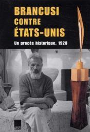 Brancusi contre etats-unis ; un proces historique, 1928 - Couverture - Format classique