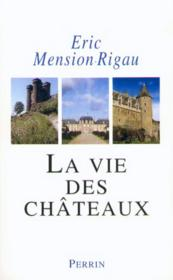 Vente  La vie des chateaux mise en valeur et exploitationdes chateaux prives dans la france contempo  - Eric Mension-Rigau - Éric Mension-Rigau