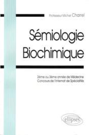 Semiologie Biochimique 2e Ou 3e Annee De Medecine Concours De L'Internat - Couverture - Format classique