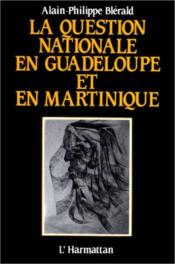 La question nationale en Guadeloupe et en Martinique - Couverture - Format classique