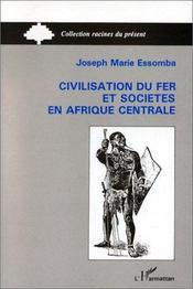 Civilisation du fer et sociétés en afrique centrale - Intérieur - Format classique