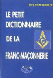 Le Petit Dictionnaire De La Franc-Maçonnerie - Intérieur - Format classique