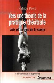 Vers une théorie de la pratique théâtrale ; voix et images de la scène - Intérieur - Format classique